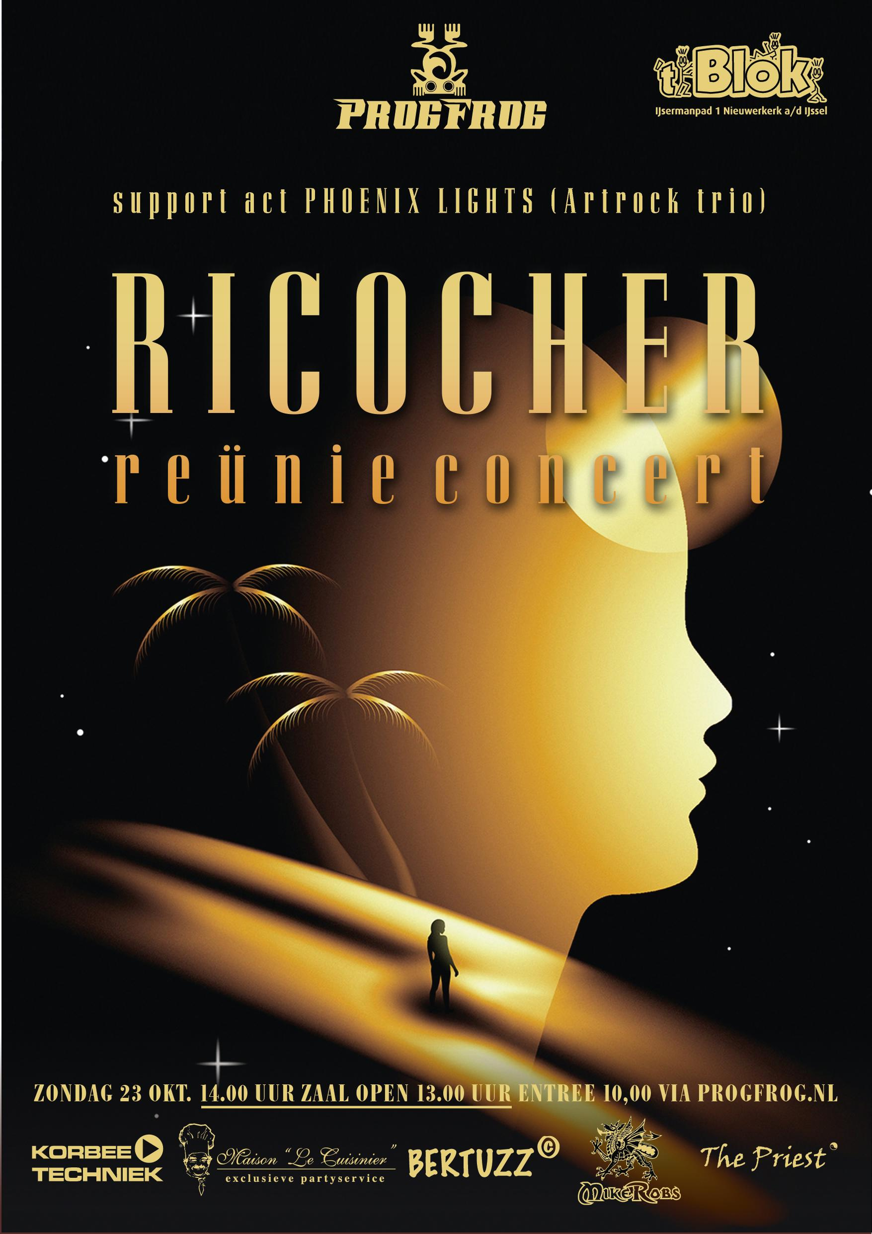 Ricocher (reünieconcert) support Phoenix Lights